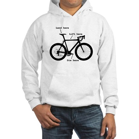Lift here, land here, die here Hooded Sweatshirt