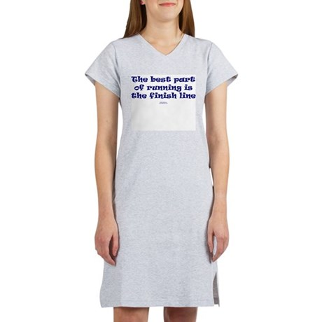 The best part is the finish.png Women's Nightshirt