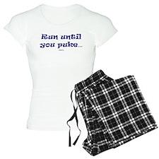 Run until you puke Pajamas