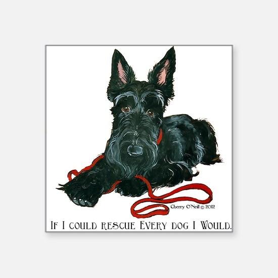 """Scottish Terrier Rescue Me Square Sticker 3"""" x 3"""""""
