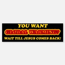 Jesus and Global Warming Bumper Bumper Sticker