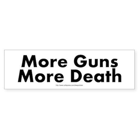 More Guns More Death Bumper Sticker