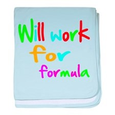 will work for formula shirt baby blanket