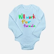 will work for formula shirt Long Sleeve Infant Bod