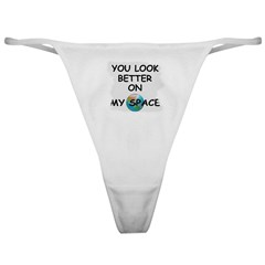 YOU LOOK BETTER ON MY SPACE Classic Thong