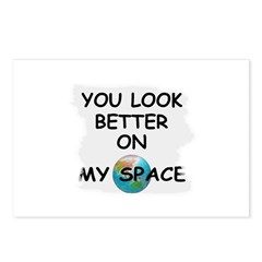 YOU LOOK BETTER ON MY SPACE Postcards (Package of