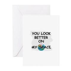 YOU LOOK BETTER ON MY SPACE Greeting Cards (Packag