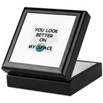 YOU LOOK BETTER ON MY SPACE Keepsake Box