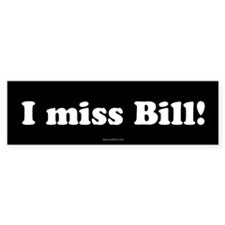 Black I miss Bill Bumper Car Sticker
