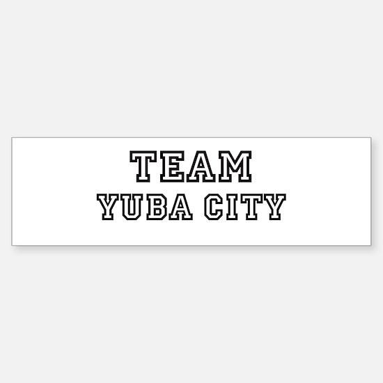 Team Yuba City Bumper Bumper Bumper Sticker