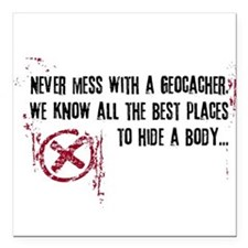 Geocaching - never mess dark red Square Car Magnet