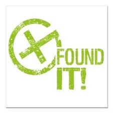 "Geocaching FOUND IT Square Car Magnet 3"" x 3"""