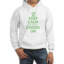 Keep calm and get your greens on Hooded Sweatshirt