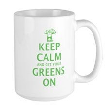 Keep calm and get your greens on Large Mug