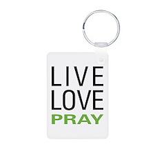 Live Love Pray Keychains