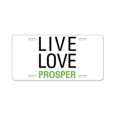 Live Love Prosper Aluminum License Plate