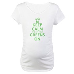 Keep calm and get your greens on Shirt