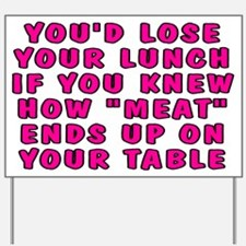 Lose your lunch - Yard Sign