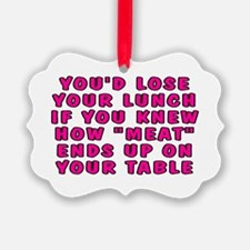 Lose your lunch - Ornament