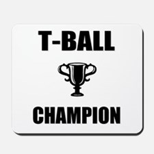 t-ball champ Mousepad