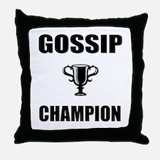 gossip champ Throw Pillow
