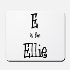 E Is For Ellie Mousepad