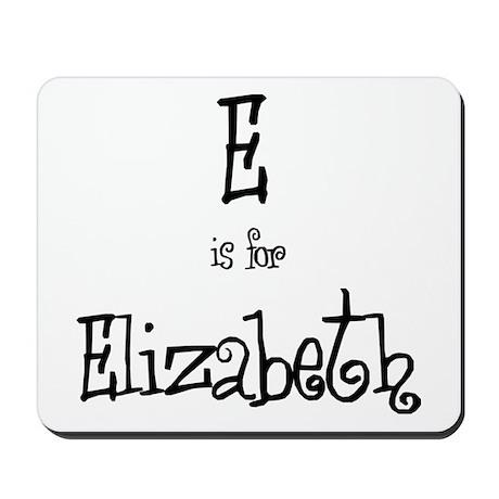 E Is For Elizabeth Mousepad