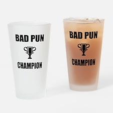 bad pun champ Drinking Glass