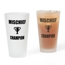 mischief champ Drinking Glass