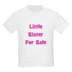 Little Sister For Sale Kids T-Shirt