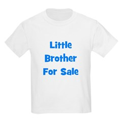 Little Brother For Sale Kids T-Shirt