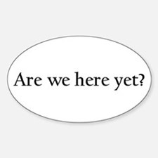 Are we here yet? Decal