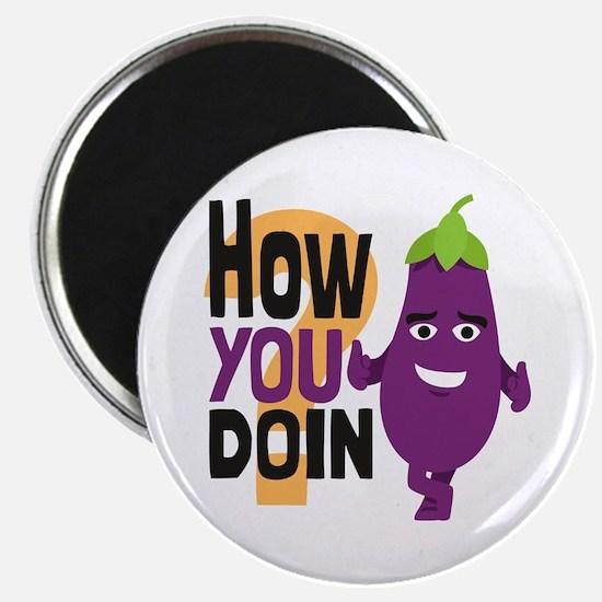 Emoji How You Doin Eggplant Magnet