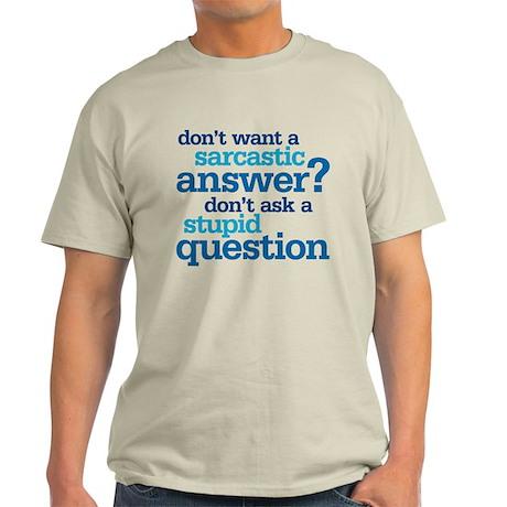 sarcastic answer Light T-Shirt