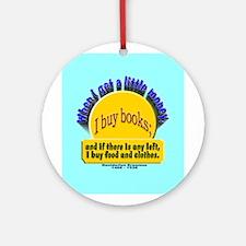 I Buy Books Ornament (Round)