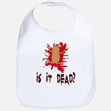 Is it dead? Bib
