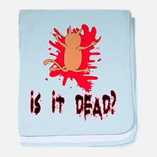 Is it dead? baby blanket