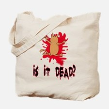 Is it dead? Tote Bag
