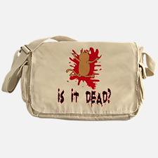 Is it dead? Messenger Bag