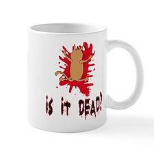 Is it dead? Mug