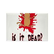 Is it dead? Rectangle Magnet