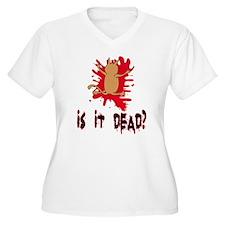 Is it dead? T-Shirt