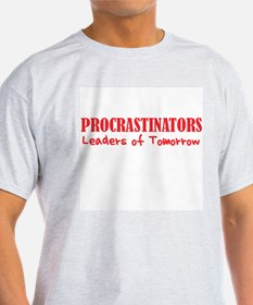 procrastinators T-Shirt