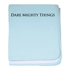 Dare Mighty Things baby blanket