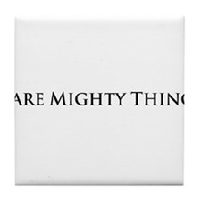 Dare Mighty Things Tile Coaster