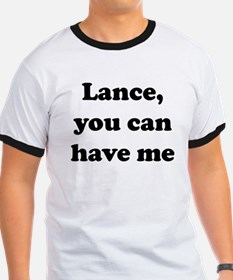 Lance you can have me T