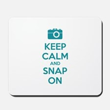 Keep calm and snap on Mousepad