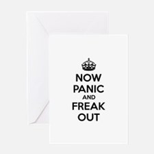 Now paninc and freak out Greeting Card
