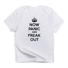 Now paninc and freak out Infant T-Shirt