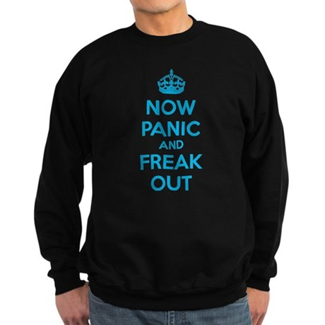 Now paninc and freak out Sweatshirt (dark)